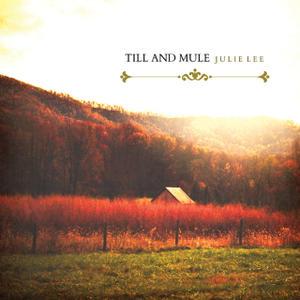 Julie Lee: Till and Mule