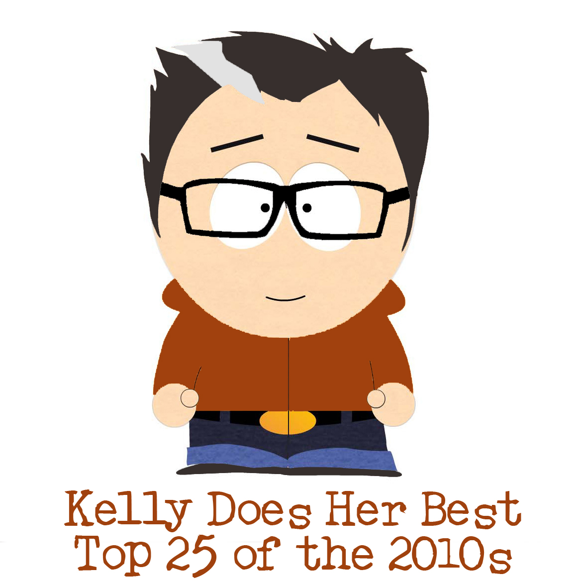 Kelly Does Her Best: Top 25 of the 2010s