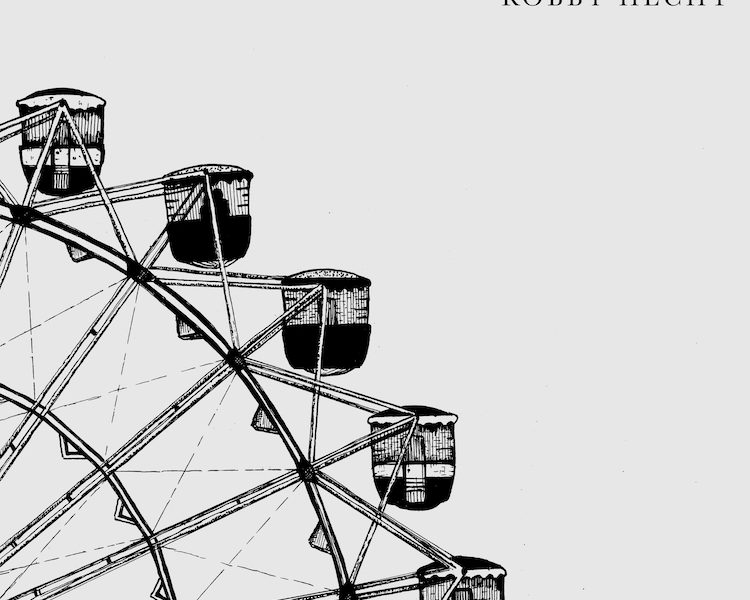 "Robby Hecht: ""Ferris Wheel"""