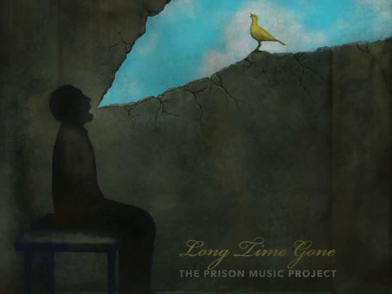 The Prison Music Project: Long Time Gone